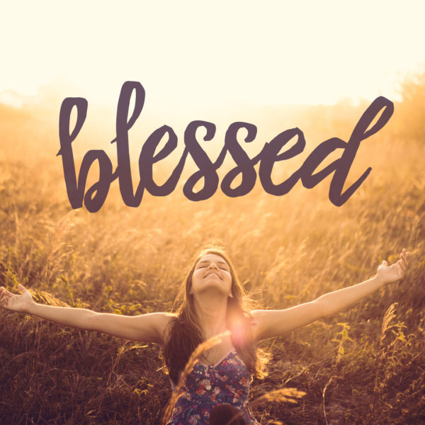 What does it mean to be blessed?